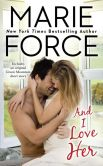 Book Cover Image. Title: And I Love Her (Green Mountain Series #4), Author: Marie Force
