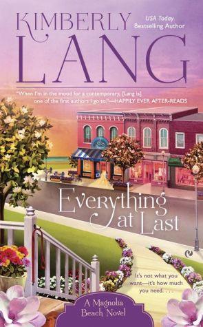 Everything At Last: A Magnolia Beach Novel