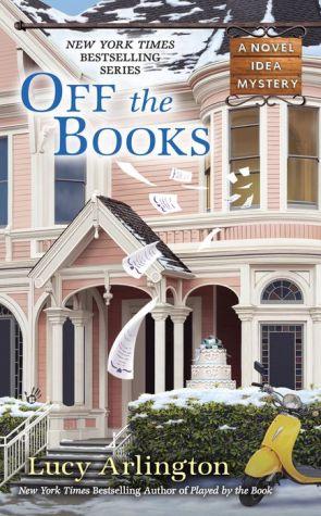 Off the Books: A Novel Idea Mystery