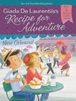 New Orleans! (Recipe for Adventure Series #4)
