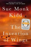 Book Cover Image. Title: The Invention of Wings, Author: Sue Monk Kidd