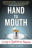 Book Cover Image. Title: Hand to Mouth:  Living in Bootstrap America, Author: Linda Tirado