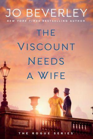 The Viscount Needs a Wife: A New Regency Novel
