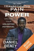 Book Cover Image. Title: Transforming Pain to Power Deluxe:  Unlock Your Unlimited Potential (Enhanced Edition), Author: Daniel Beaty