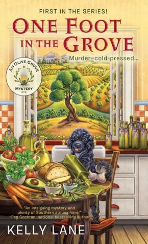 One Foot in the Grove: An Olive Oil Grove Mystery