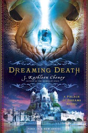 Dreaming Death: A Palace of Dreams Novel