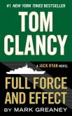 Book Cover Image. Title: Tom Clancy Full Force and Effect, Author: Mark Greaney