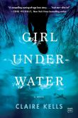 Book Cover Image. Title: Girl Underwater, Author: Claire Kells