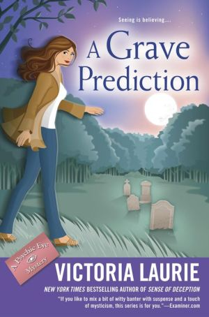 A Grave Prediction: A Psychic Eye Mystery