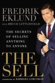 Book Cover Image. Title: The Sell:  The Secrets of Selling Anything to Anyone, Author: Fredrik Eklund