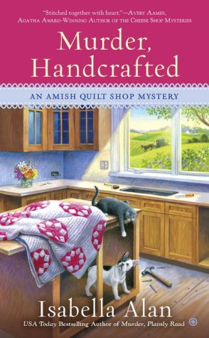 Murder, Handcrafted: An Amish Quilt Shop Mystery