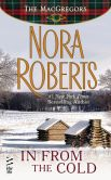 Book Cover Image. Title: In From The Cold (Novella), Author: Nora Roberts