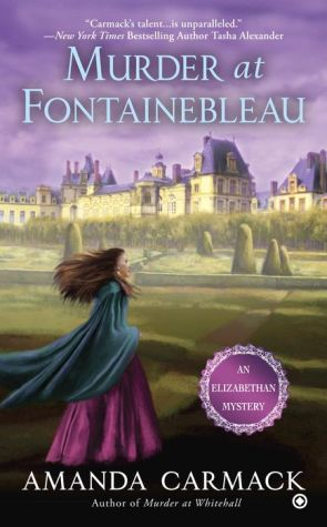 Murder at Fontainebleau: An Elizabethan Mystery