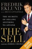 Book Cover Image. Title: The Sell Deluxe:  The Secrets of Selling Anything to Anyone, Author: Fredrik Eklund