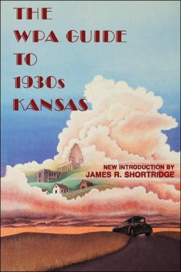 The Wpa Guide To 1930s Kansas