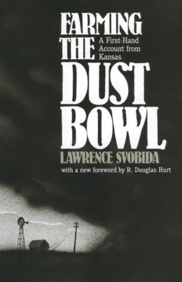 Farming the Dust Bowl: A First-Hand Account from Kansas