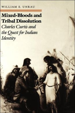 Mixed-Bloods and Tribal Dissolution: Charles Curtis and the Quest for Indian Identity