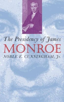 The Presidency of James Monroe