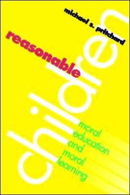 Reasonable Children: Moral Education and Moral Learning