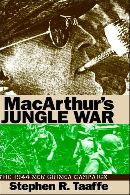 MacArthur's Jungle War: The 1944 New Guinea Campaign