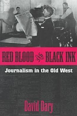 Red Blood and Black Ink: Journalism in the Old West