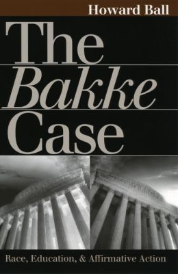 Bakke Case: Race, Education and Affirmative Action