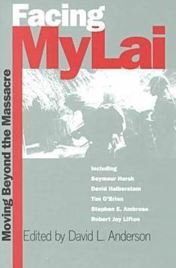 Facing My Lai: Moving beyond the Massacre