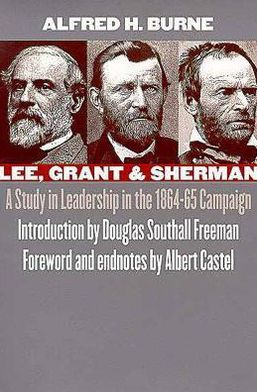 Lee, Grant and Sherman: A Study in Leadership in the 1864-1865 Campaign