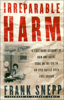 Irreparable Harm: A Firsthand Account of How One Agent Took on the CIA in an Epic Battle Over Free Speech