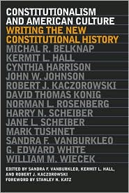 Constitutionalism and American Culture: Writing the New Constitutional History