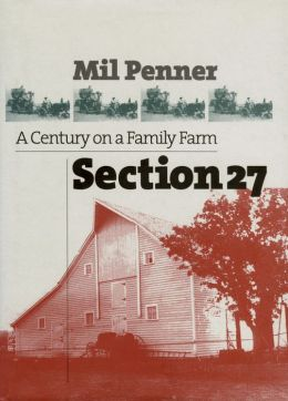 Section 27: A Century on a Family Farm