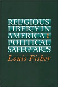 Religious Liberty in America: Political Safeguards