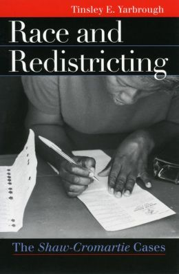 Race and Redistricting: The Shaw-Cromartie Cases