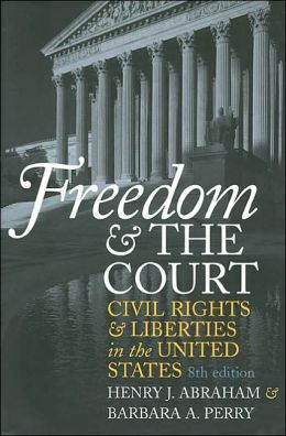 Freedom and the Court: Civil Rights and Liberties in the United States: Eighth Edition