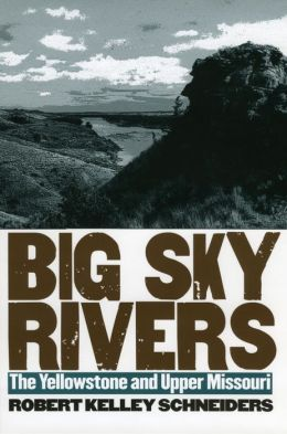 Big Sky Rivers: The Yellowstone and Upper Missouri