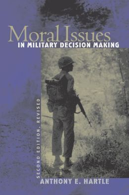 Moral Issues in Military Decision Making: Second Edition, Revised