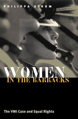 Women in the Barracks; The VMI Case and Equal Rights