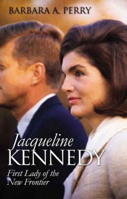 Jacqueline Kennedy ( Modern First Ladies Series) : First Lady of the New Frontier