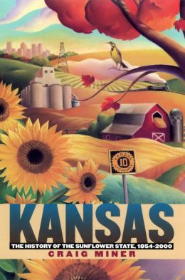 Kansas : The History of the Sunflower State, 1854-2000