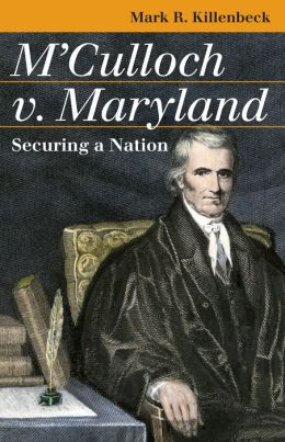 M'Culloch v. Maryland: Securing a Nation