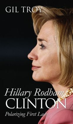Hillary Rodham Clinton: Polarizing First Lady