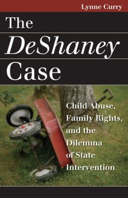 Deshaney Case: Child Abuse, Family Rights, and the Dilemma of State Intervention