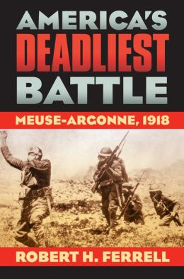 America's Deadliest Battle: Meuse-Argonne 1918