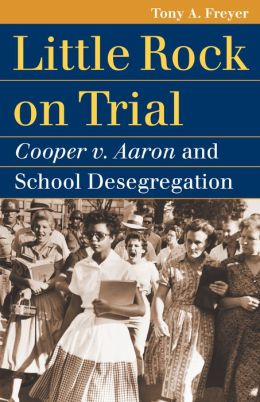 Little Rock on Trial: Cooper v. Aaron and School Desegregation