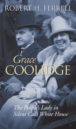 Grace Coolidge: The People's Lady in Silent Cal's White House