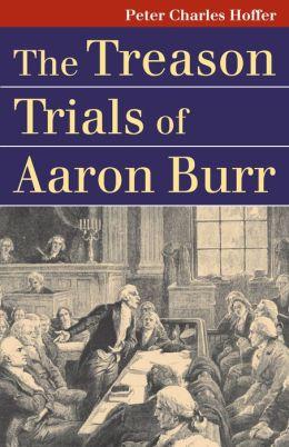 The Treason Trials of Aaron Burr