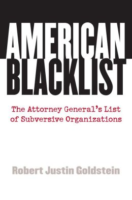 American Blacklist: The Attorney General's List of Subversive Organizations