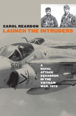 Launch the Intruders: A Naval Attack Squadron in the Vietnam War, 1972