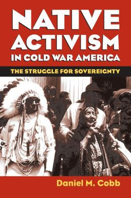 Native Activism in Cold War America: The Stuggle for Sovereignty