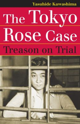 The Tokyo Rose Case: Treason on Trial